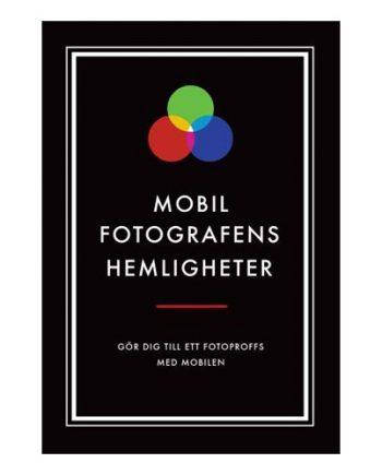 Mobilfotografens Hemligheter Bok-Maskeradspecialisten.se